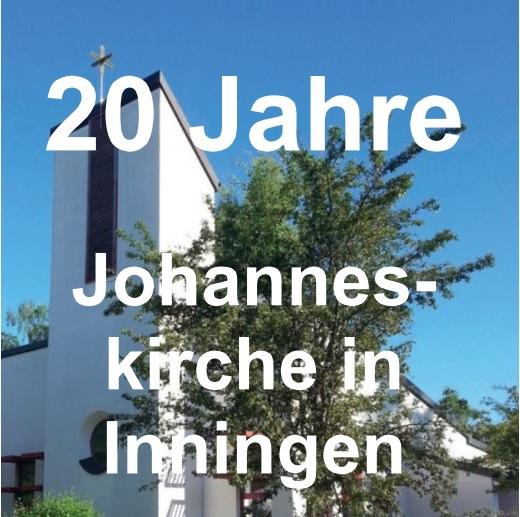20 Jahre Johanneskirche Inningen
