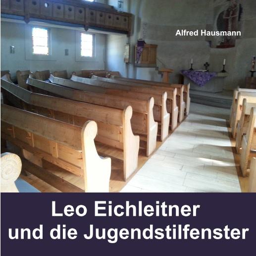 Leo Eichleitner und die Jugendstilfenster