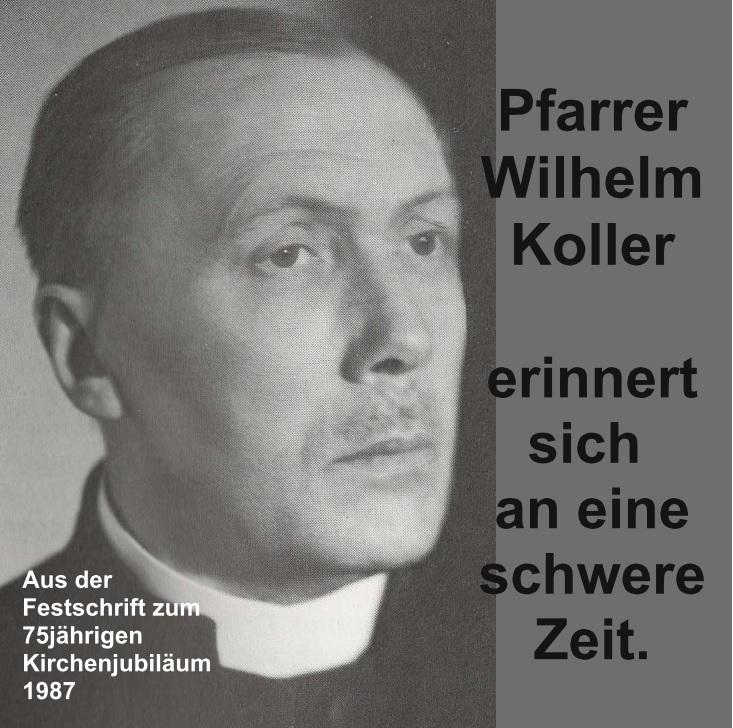 Pfr. Wilhelm Koller erinnert sich